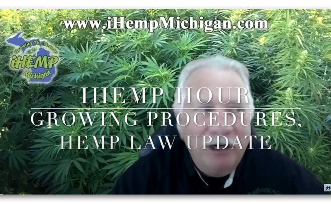 iHemp Hour – Gina Alessandri of MDARD and Senator Dan Lauwers