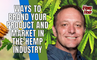 Ways to Brand your Product and Market in the Hemp Industry